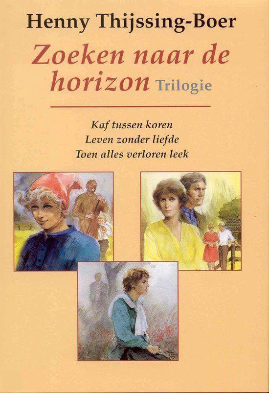 Zoeken Naar De Horizon - Henny Thijssing-Boer  