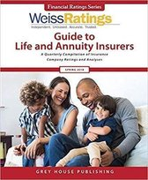 Weiss Ratings Guide to Life & Annuity Insurers, Spring 2018
