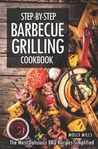 Step-by-Step Barbecue Grilling Cookbook