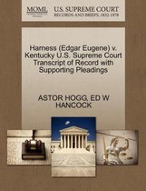 Harness (Edgar Eugene) V. Kentucky U.S. Supreme Court Transcript of Record with Supporting Pleadings