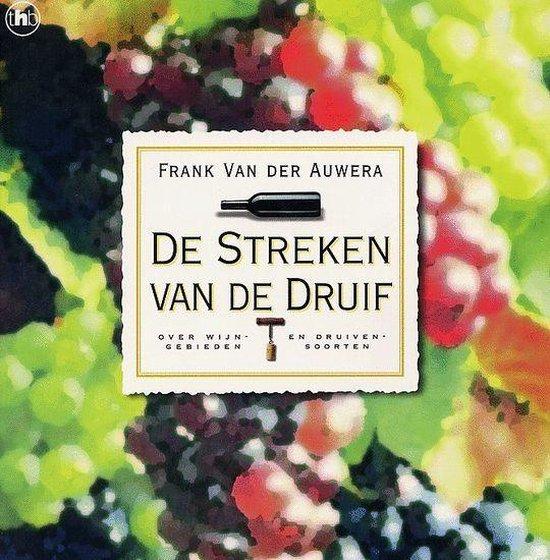 De Streken Van De Druif - Frank Van der Auwera |