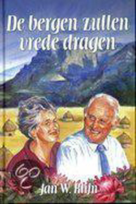 De Bergen Zullen Vrede Dragen - Rudi Klijnstra |