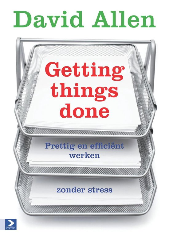 Getting things done - David Allen |