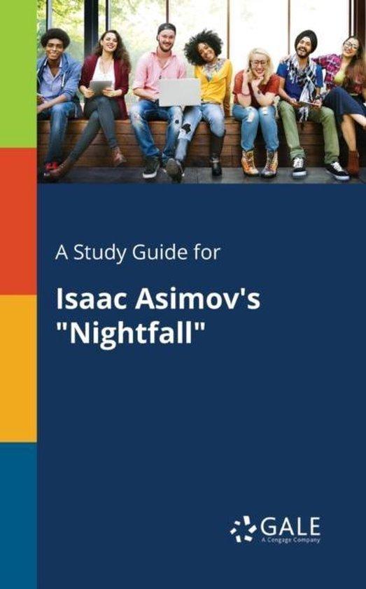 A Study Guide for Isaac Asimov's Nightfall