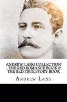 Andrew Lang Collection - The Red Romance Book & the Red True Story Book
