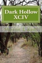 Dark Hollow XCIV