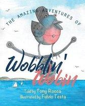 The Amazing Adventures of Wobblin' Wobin