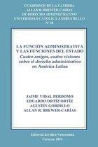 La Funcion Administrativa y Las Funciones del Estado. Cuatro Amigos, Cuatro Visiones Sobre El Derecho Administrativo En America Latina