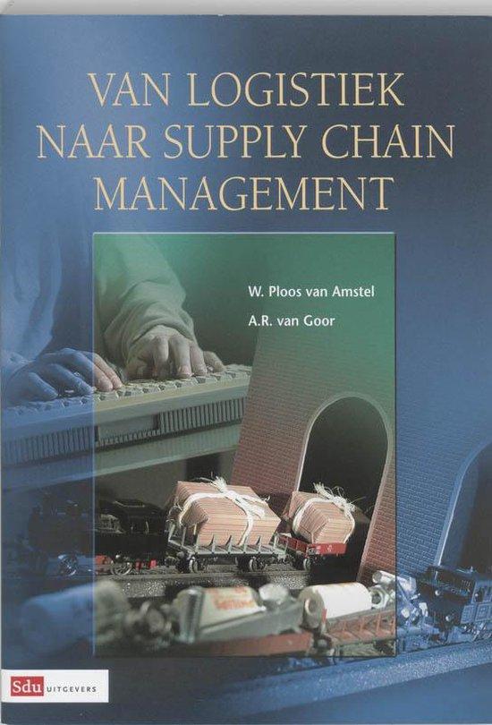 Van logistiek naar supply chain management - Walther Ploos van Amstel |