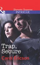 Trap, Secure (Mills & Boon Intrigue) (Brothers in Arms: Fully Engaged, Book 3)