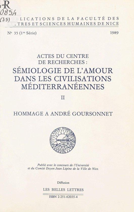 Sémiologie de l'amour dans les civilisations méditerranéennes (2). Hommage à André Goursonnet