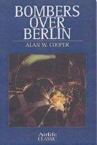 Boek cover Bombers Over Berlin van Alan W. Cooper