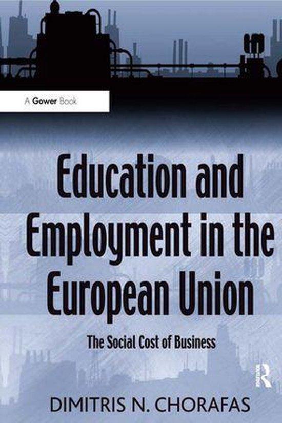 Boek cover Education and Employment in the European Union van Dimitris N. Chorafas (Onbekend)