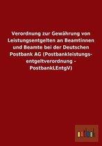 Verordnung Zur Gew hrung Von Leistungsentgelten an Beamtinnen Und Beamte Bei Der Deutschen Postbank AG (Postbankleistungs- Entgeltverordnung - Postbanklentgv)