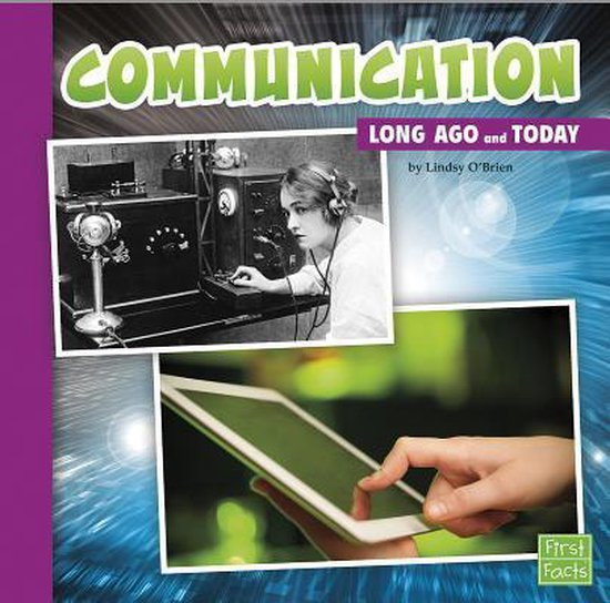 Communication Long Ago and Today (Long Ago and Today)