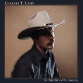 Garrett T. Capps In The Shadows (Again)