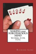 Making Your Subconscious Mind Work for You