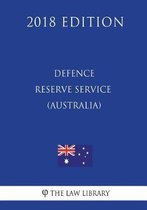 Defence Reserve Service (Protection) ACT 2001 (Australia) (2018 Edition)