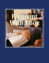Pregnant with a Boy