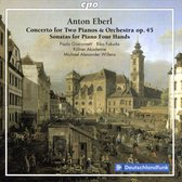Anton Eberl: Concerto for Two Pianos & Orchestra Op. 45; Sonatas for Piano Four Hands