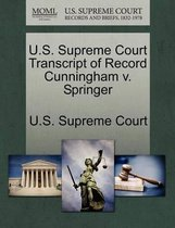 U.S. Supreme Court Transcript of Record Cunningham V. Springer