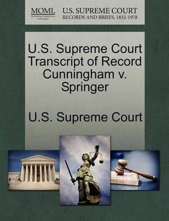 U.S. Supreme Court Transcript of Record Cunningham V. Springer