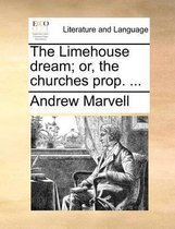 The Limehouse Dream; Or, the Churches Prop. ...