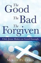 The Good the Bad the Forgiven