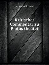 Kritischer Commentar Zu Platos The tet