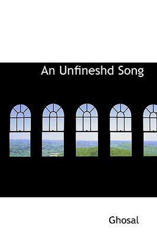 An Unfineshd Song