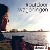 #outdoorwageningen