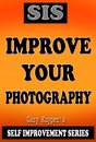 Self Improvement Series: Improve Your Photography