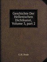 Geschichte Der Hellenischen Dichtkunst, Volume 3, Part 2