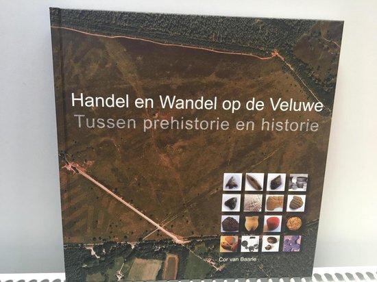 Handel en wandel op de Noord- Veluwe - C.A. van Baarle  