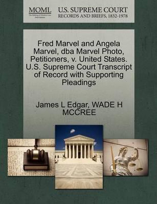 Boek cover Fred Marvel and Angela Marvel, DBA Marvel Photo, Petitioners, V. United States. U.S. Supreme Court Transcript of Record with Supporting Pleadings van James L Edgar (Paperback)