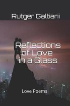 Reflections of Love in a Glass