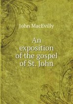 An Exposition of the Gospel of St