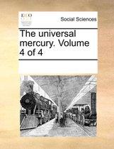 The Universal Mercury. Volume 4 of 4