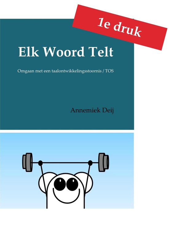 Elk Woord Telt - Omgaan met een taalontwikkelingsstoornis / TOS