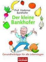 Der kleine Bankhofer