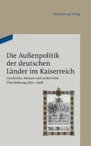 Die Aussenpolitik der deutschen Lander im Kaiserreich
