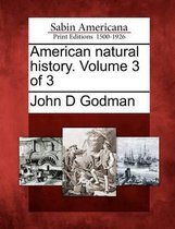 American Natural History. Volume 3 of 3