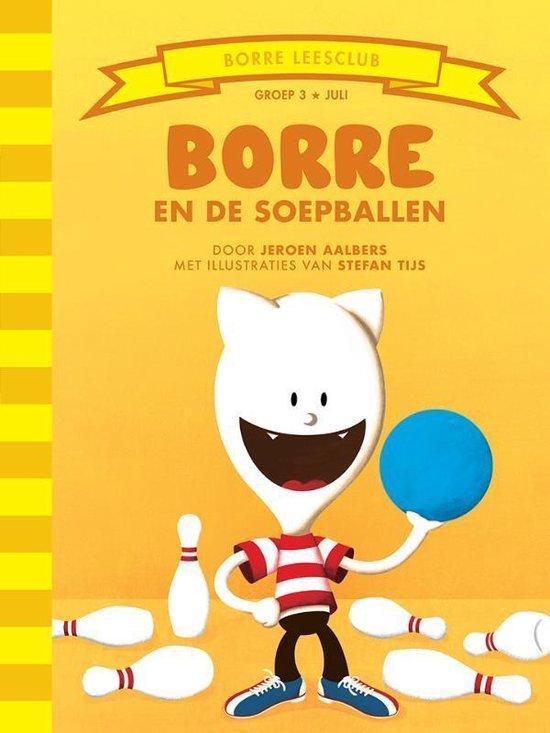 De Gestreepte Boekjes - Groep 3 juli: Borre en de Soepballen - Jeroen Aalbers |