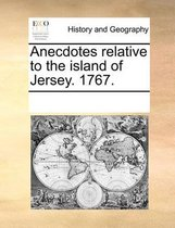 Anecdotes Relative to the Island of Jersey. 1767