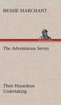 The Adventurous Seven Their Hazardous Undertaking