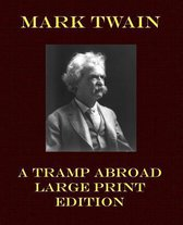 A Tramp Abroad Large Print Edition