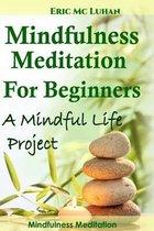 Mindful Meditation for Beginners - Mindfulness Meditation