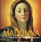 Madonna Sacred And Holy Music