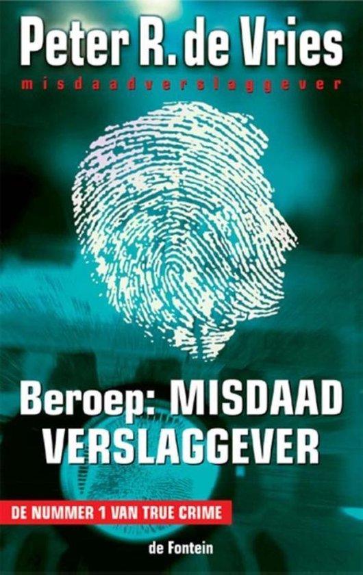 Cover van het boek 'Beroep : misdaadverslaggever / druk 1'