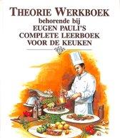 Theorie werkboek behorende bij Eugen Pauli's complete leerboek voor de keuken